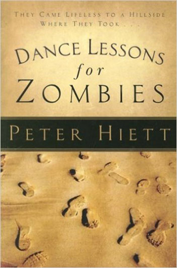 Dance Lessons for Zombies by Peter Hiett